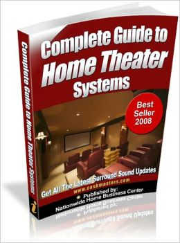 Complete Guide to Home Theater Systems