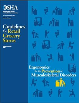 Guidelines for Retail Grocery Stores: Ergonomics for the Prevention of Musculoskeletal Disorders