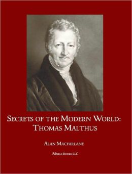 Secrets of the Modern World: Thomas Malthus
