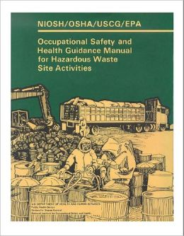 Occupational Safety & Health Guidance Manual for Hazardous Waste Site Activities