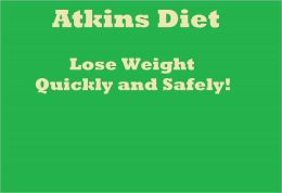 Atkins Diet: Lose Weight Quickly and Safely