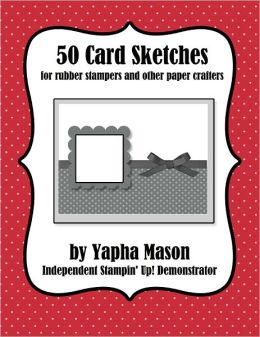 50 Card Sketches: For Rubber Stampers and Other Paper Crafters