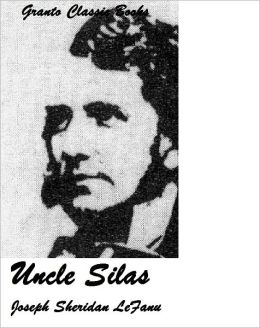 Uncle Silas by Joseph Sheridan Le Fanu