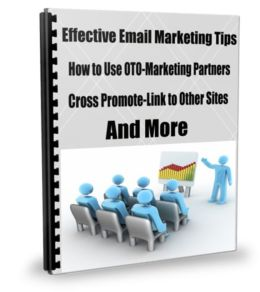 Effective Email Marketing Tips-How To Use OTO-Marketing Partners-Cross Promote-Link To Other Sites-And More