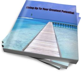 Living Up To Your Greatest Potential