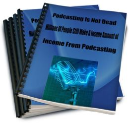 Podcasting Is Not Dead-Millions Of People Still Make A Insane Amount of Income From Podcasting