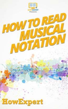 How To Read Musical Notation - Your Step-By-Step Guide To Reading Musical Notation