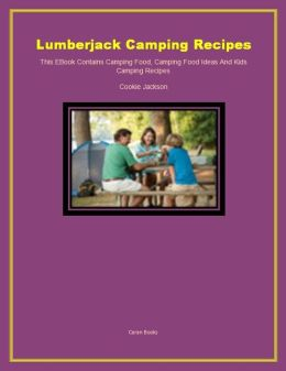 Lumberjack Camping Recipes
