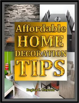 AFFORDABLE HOME DECORATION TIPS