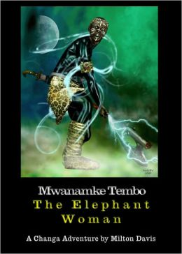 Mwanamke Tembo - The Elephant Woman