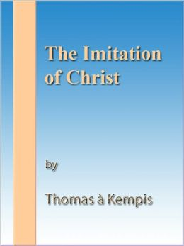 The Imitation of Christ [NOOK eBook classics with optimized navigation]