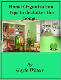 Home Organization Tips to Declutter the Home