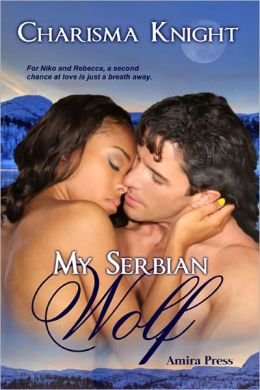 My Serbian Wolf [Interracial Shifter Erotic Romance]