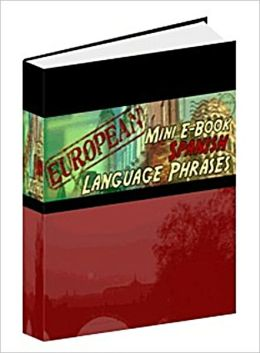 Spanish Language Phrase Book - Learn Conversational Spanish Quickly!