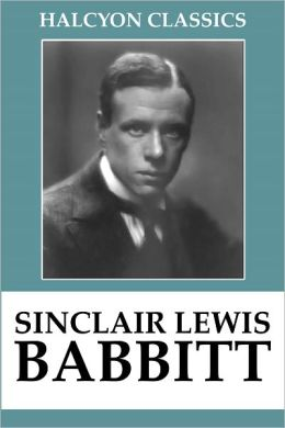 a report on babbitt a novel by sinclair lewis Find all available study guides and summaries for babbitt by sinclair lewis  babbitt summary and analysis  book report, or summary of babbitt by sinclair lewis.