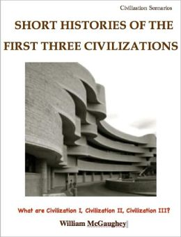 Short histories of the first three civilizations