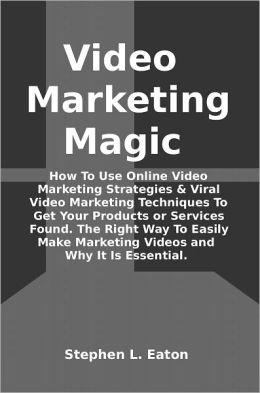 Video Marketing Magic How To Use Online Video Marketing Strategies And Viral Video Marketing Techniques To Get Your Products Or Services found. The Right Way To Easily Make Marketing Videos And why Marketing With Videos Is Essential.