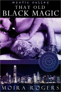 That Old Black Magic (Mystic Valley #2)