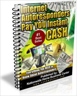 INTERNET AUTORESPONDERS PAY YOU INSTANT CASH