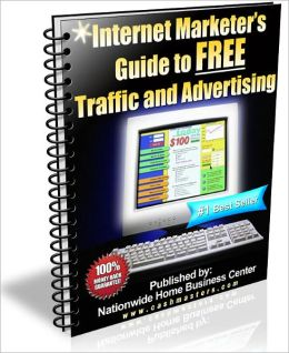 Internet Marketer's Guide to FREE Traffic & Advertising