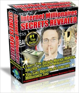 Internet Millionaires Secrets Revealed