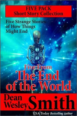 Five From the End of the World: A Short Story Collection