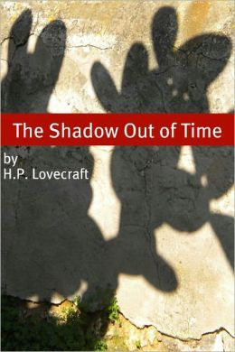 The Shadow Out of Time (Annotated with Critical Essay and H.P. Lovecraft Biography)