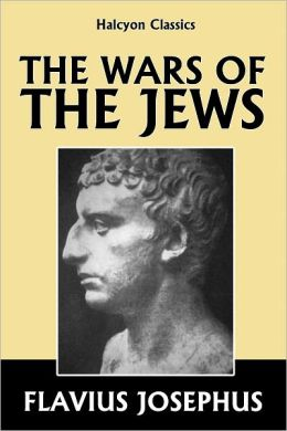 The Wars of the Jews by Josephus