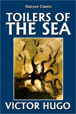 The Toilers of the Sea by Victor Hugo