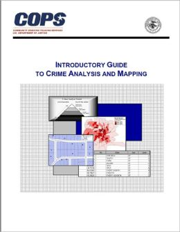 Introductory Guide to Crime Analysis and Mapping