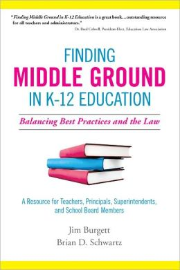 Finding Middle Ground in K-12 Education: Balancing Best Practices and the Law