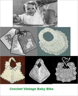 Crochet Vintage Baby Bib Patterns - Crochet Baby Bibs 6 Vintage Crochet Patterns