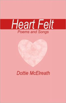 Heart Felt Poems and Songs