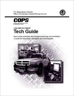 Law Enforcement Tech Guide: How to Plan, Purchase, and Manage Technology (Successfully!)