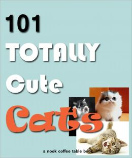 101 Totally Cute Cats
