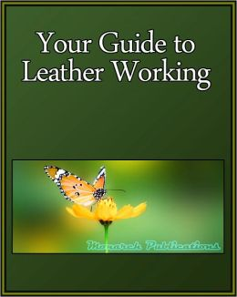 Your Guide to Leather Working