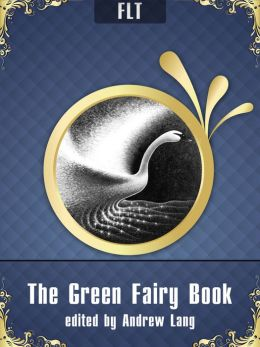 The Green Fairy Book § Andrew Lang