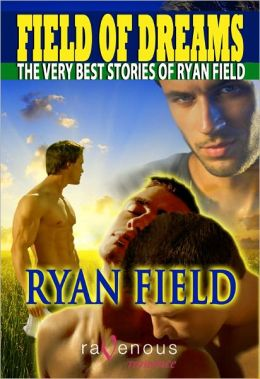 Field of Dreams: The Very Best Stories of Ryan Field