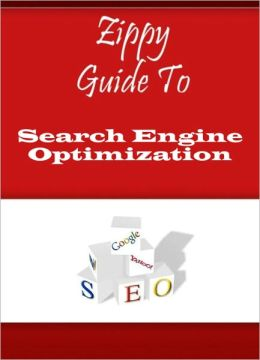 Zippy Guide To Search Engine Optimization