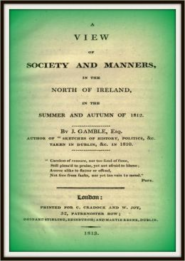 A View of Society and Manners in the North of Ireland in the Summer and Autumn of 1812