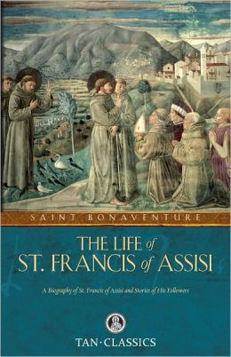 TAN Classics: The Life of St. Francis of Assisi