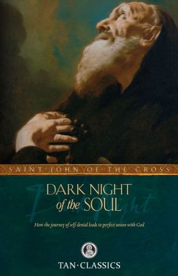 TAN Classic: Dark Night of the Soul: How the Journey of Self Denial Leads to Perfect Union With God
