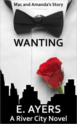 Wanting (Mac and Amanda's Story, Contemporary Mainstream/Romance)