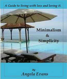 Minimalism and Simplicity: Living with less and loving it