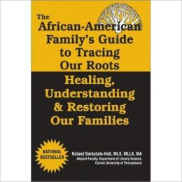 The African American Guide to Tracing Our Roots