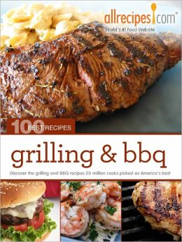 Grilling & BBQ: 100 Best Recipes from Allrecipes.com