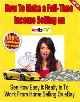 How to Make Full-Time Income Selling On Ebay