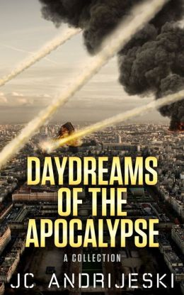 Daydreams of the Apocalypse