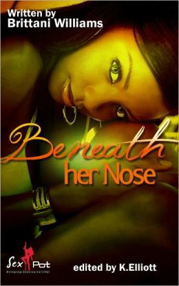 Beneath Her Nose