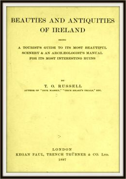 Beauties and Antiquities of Ireland